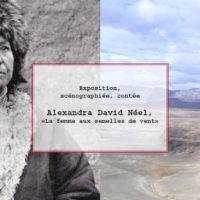 Expo – Alexandra David Néel, la femme aux semelles de vent