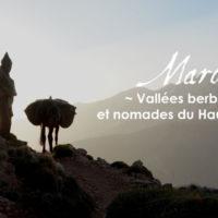 Expo – Maroc, Vallées berbères et nomades du Haut-Atlas