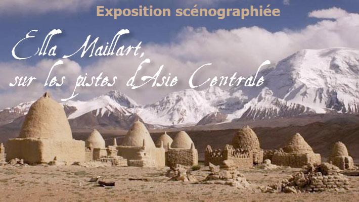 Exposition scénographiée – Ella Maillart Sur les pistes d'Asie Centrale