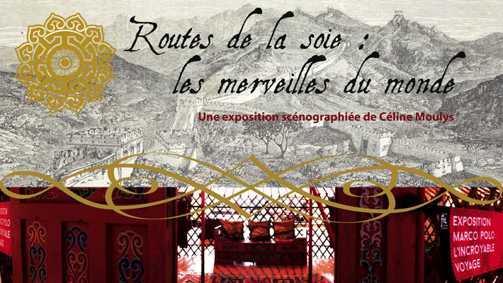 """Expo – """"Routes de la soie : les merveilles du monde"""""""