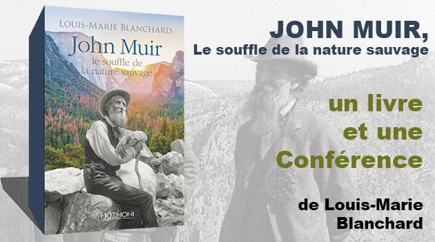 """Conférence – """"John Muir, Le souffle de la nature sauvage"""""""